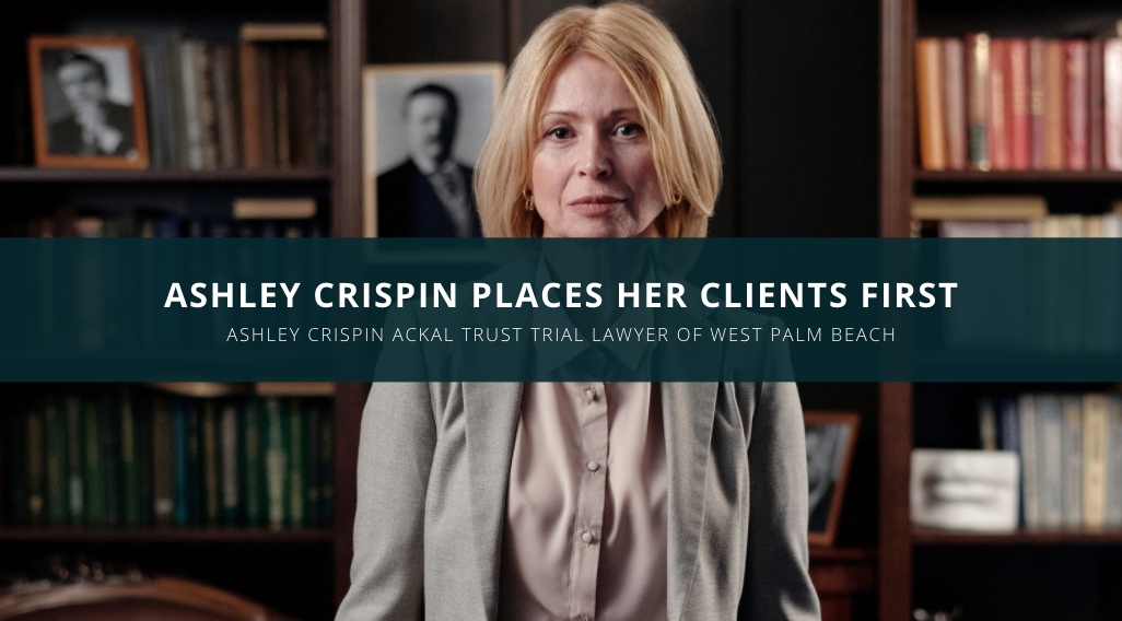 Ashley Crispin Ackal Trust Trial Lawyer West Palm Beach